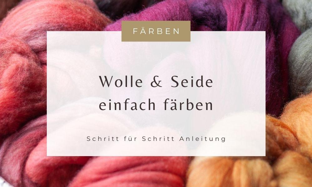Wolle und Seide selber färben